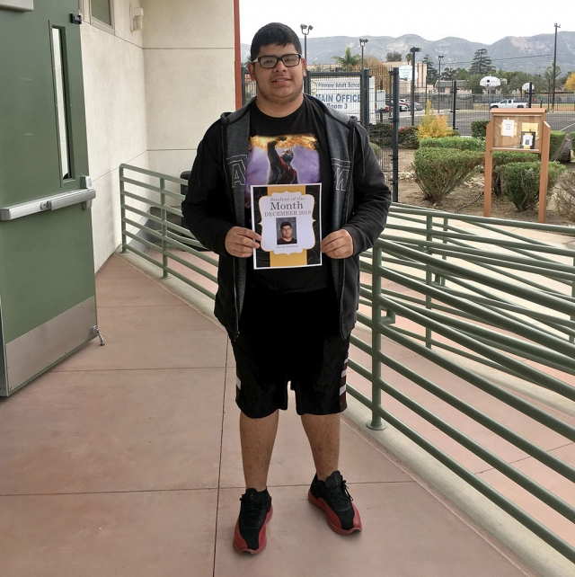 Congratulations to David Dunham! David is Sierra High School's December 2018 Student of the Month. David is a junior at Sierra High School. His favorite subject is History. Next year, David would like to return to Fillmore High School to complete his senior year. After graduation, he would like to attend a community college. For fun, he likes to go to the park with his cousin. His favorite sport is soccer. David likes Barcelona; his favorite player is Lionel Messi. David shared that his teachers at Sierra High School are helpful and supportive. He will miss the school when he returns to Fillmore High School. Congratulations David!